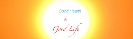 Good health & life, everyone